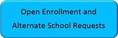 Open Enrollment and Alternate School Requests